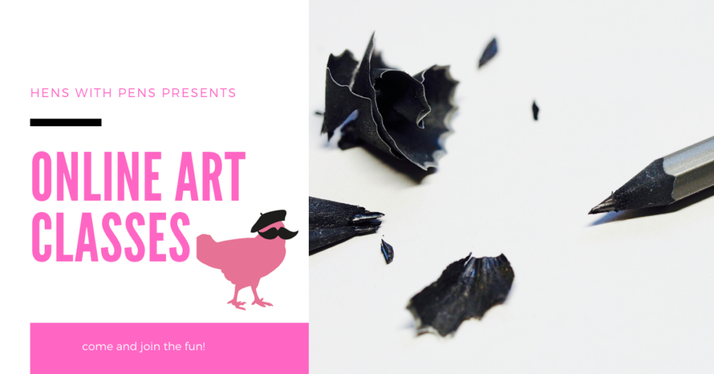 Hens with Pens.. online art events!